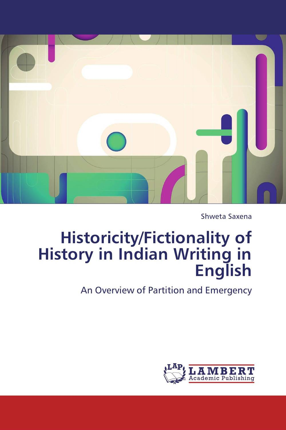 Historicity/Fictionality of History in Indian Writing in English