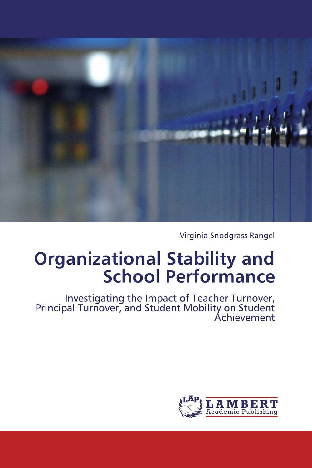 Organizational Stability and School Performance performance or instability