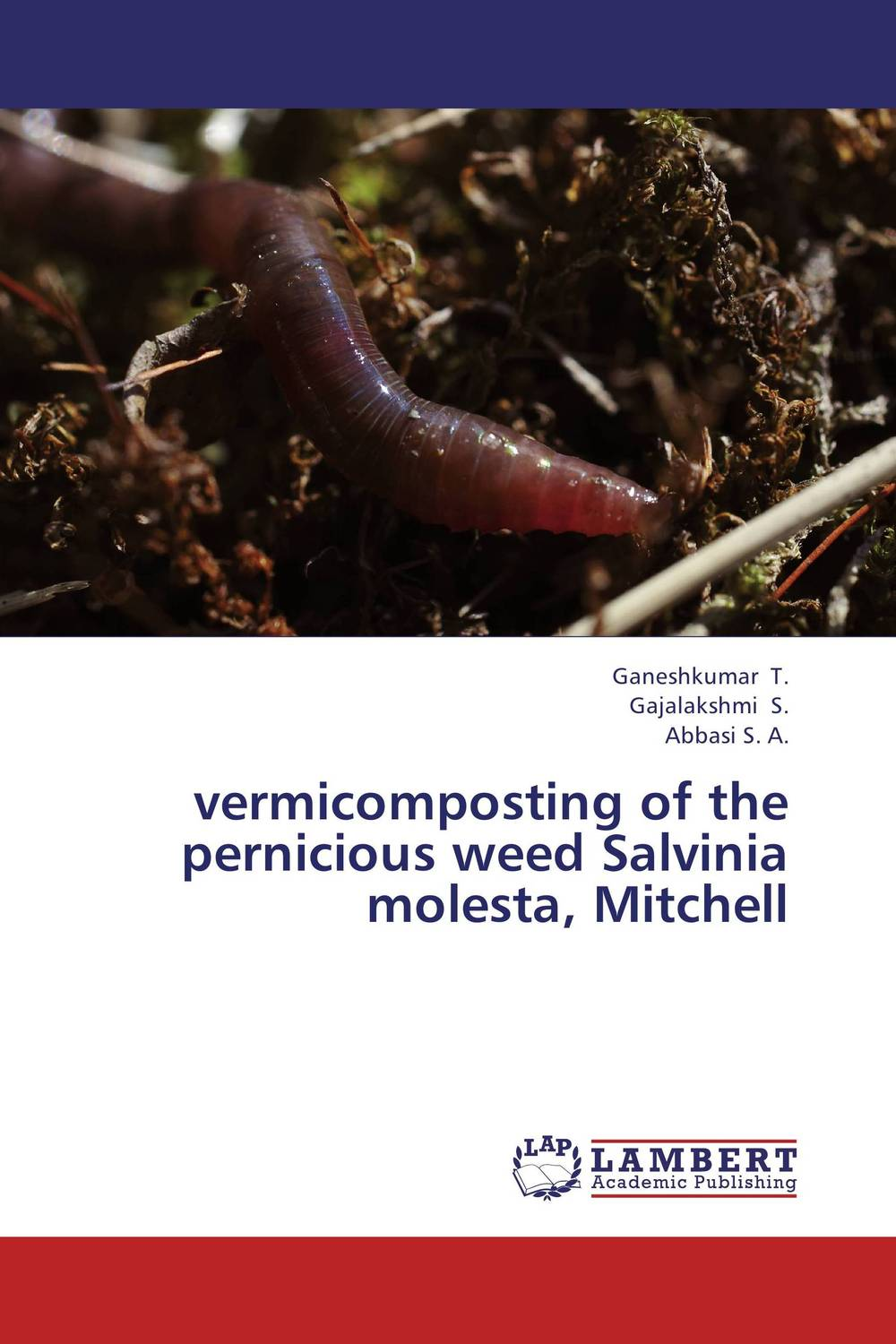 vermicomposting of the pernicious weed Salvinia molesta, Mitchell bride of the water god v 3