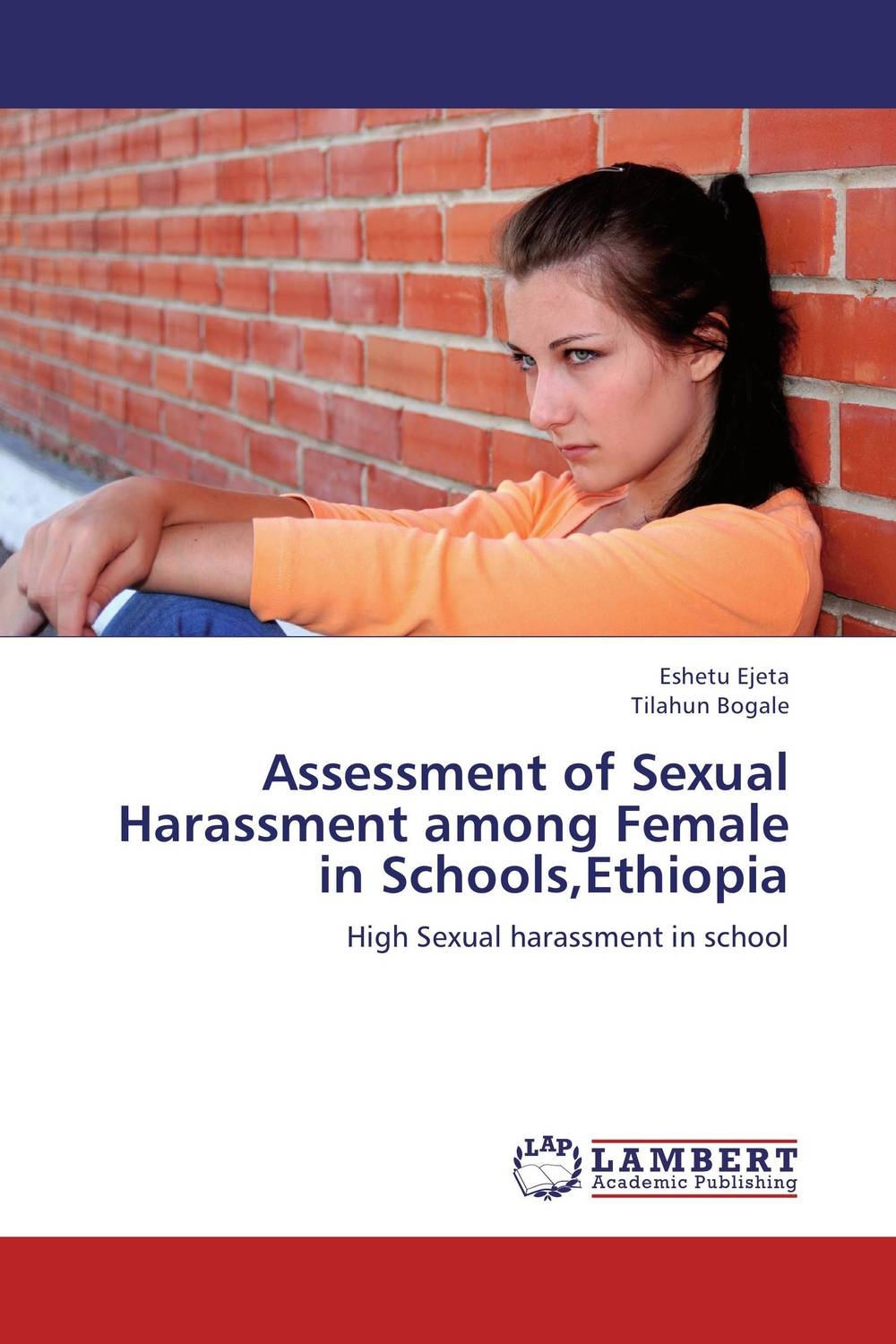 Assessment of Sexual Harassment among Female in Schools,Ethiopia