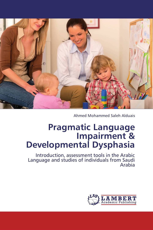 Pragmatic Language Impairment & Developmental Dysphasia laura – a case for the modularity of language