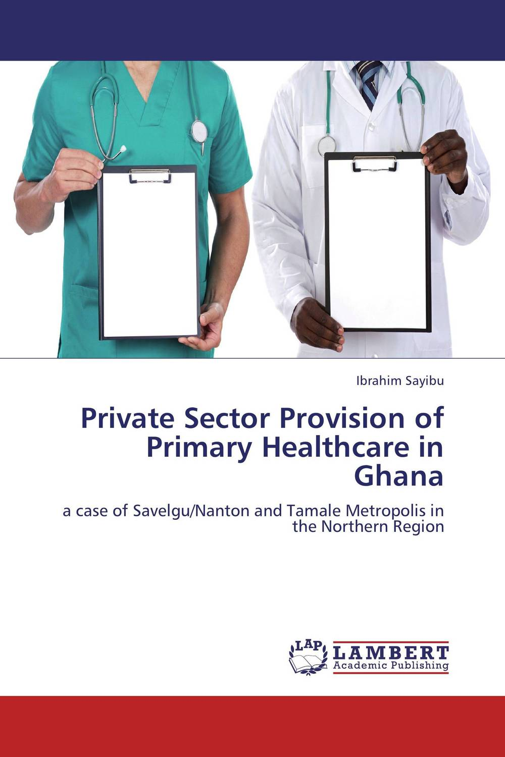 Private Sector Provision of Primary Healthcare in Ghana a comparative study of public and private healthcare services