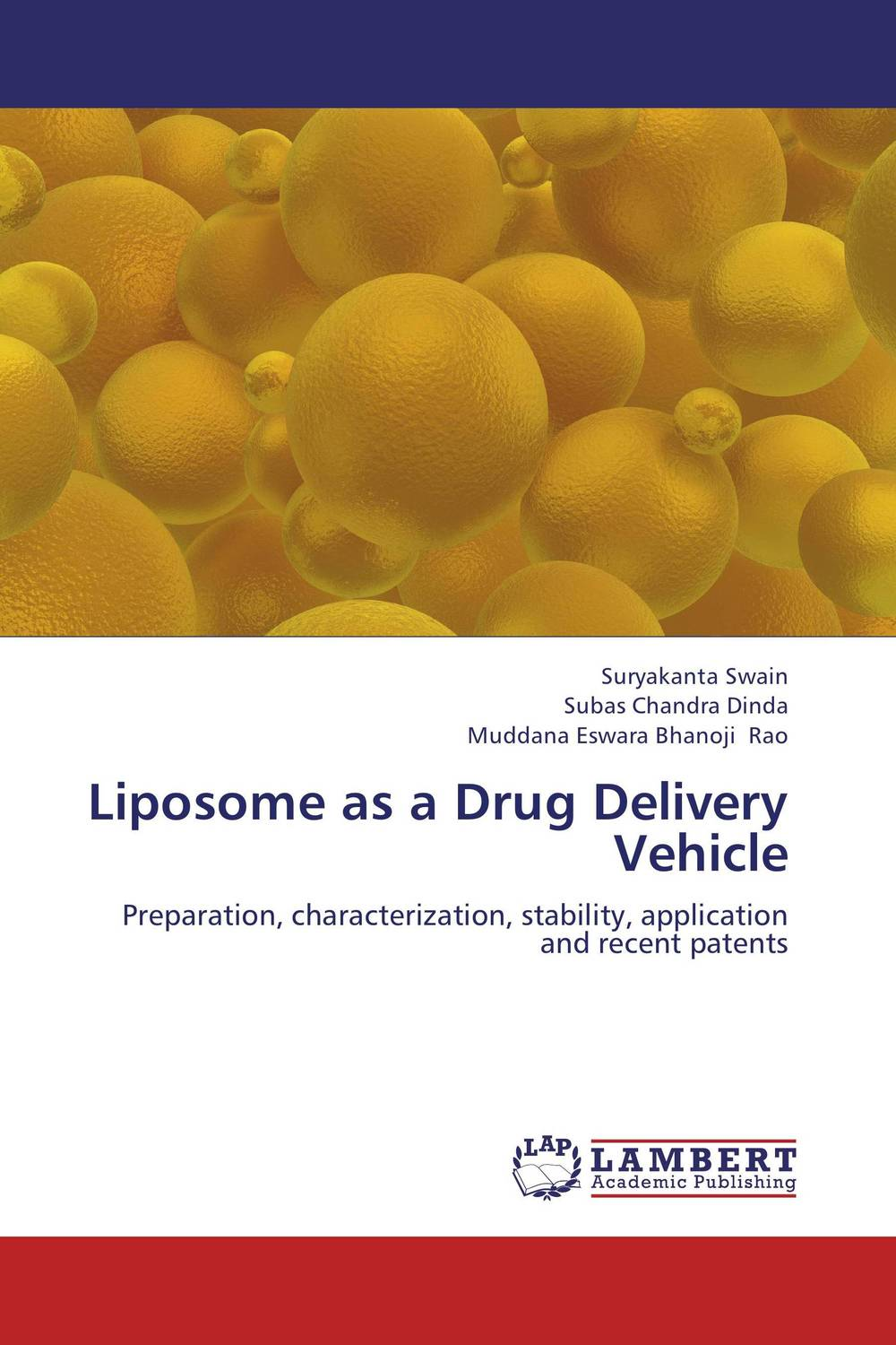 Liposome as a Drug Delivery Vehicle abhishek kumar sah sunil k jain and manmohan singh jangdey a recent approaches in topical drug delivery system
