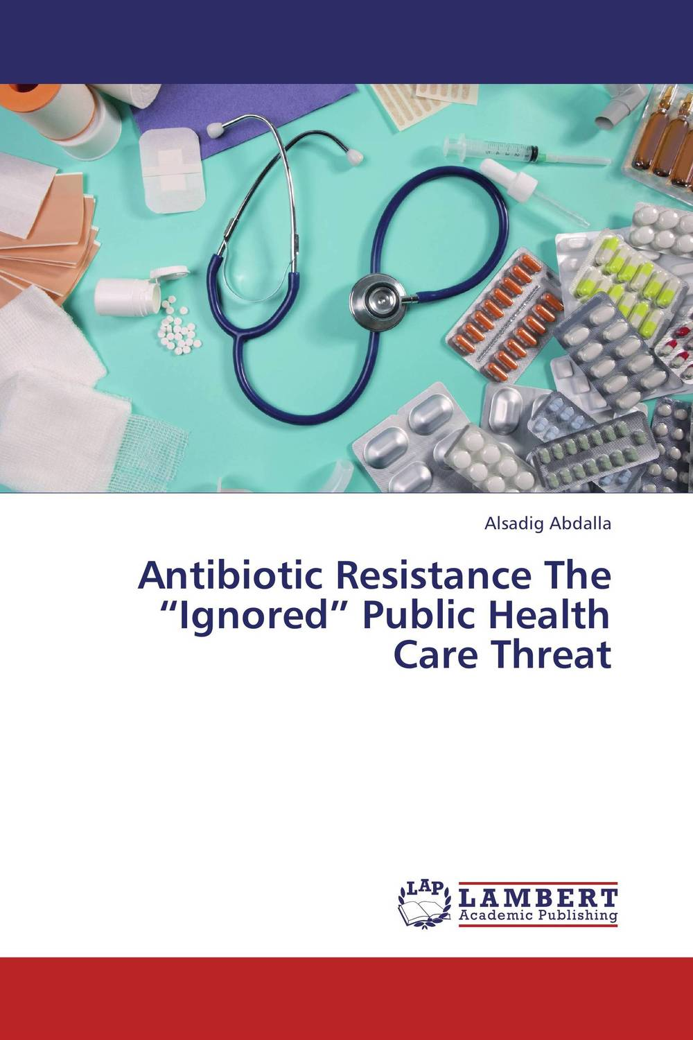 "Antibiotic Resistance The ""Ignored"" Public Health Care Threat behailu bekele eshetea antibiotic resistance in bacterial isolates from food animals"