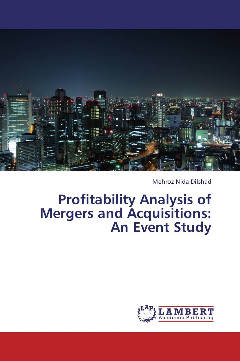 Profitability Analysis of Mergers and  Acquisitions: An Event Study the corporate mergers