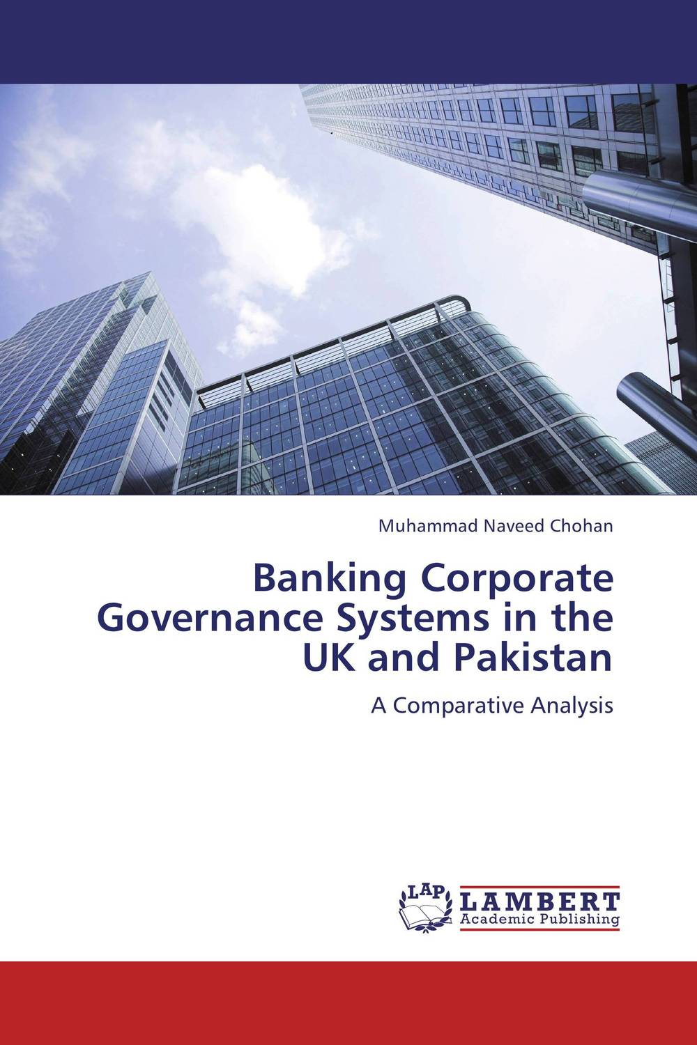 Banking Corporate Governance Systems in the UK and Pakistan corporate governance capital structure and firm value