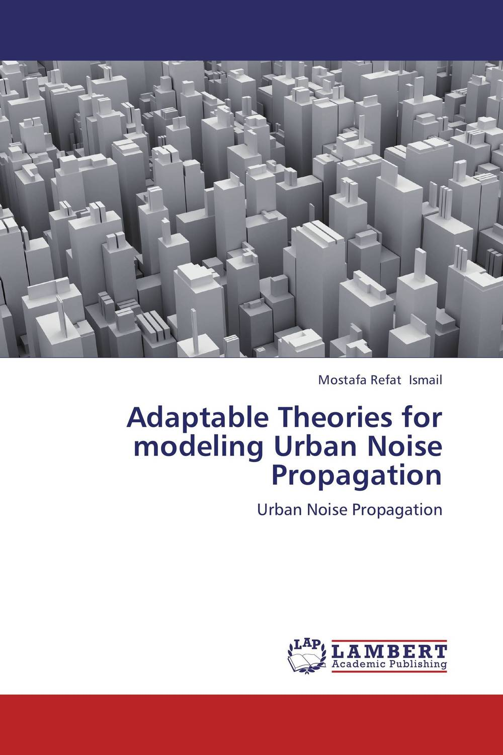 Adaptable Theories for modeling Urban Noise Propagation sound absorption coefficient analysis