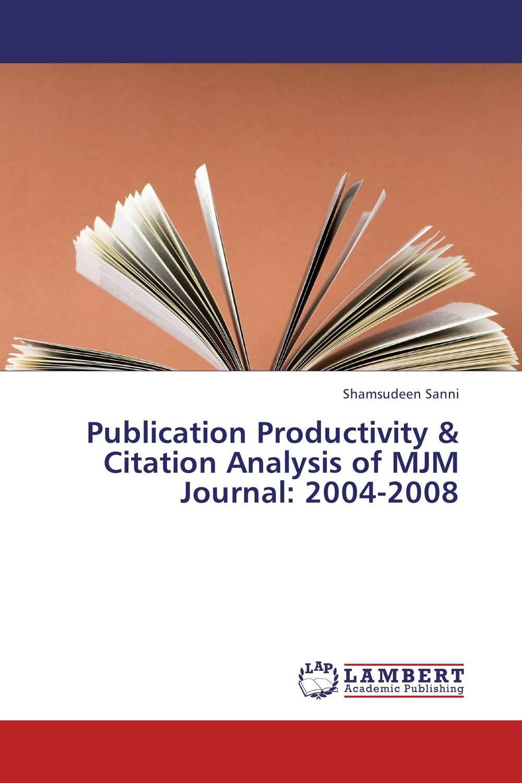 Publication Productivity & Citation Analysis of MJM Journal: 2004-2008