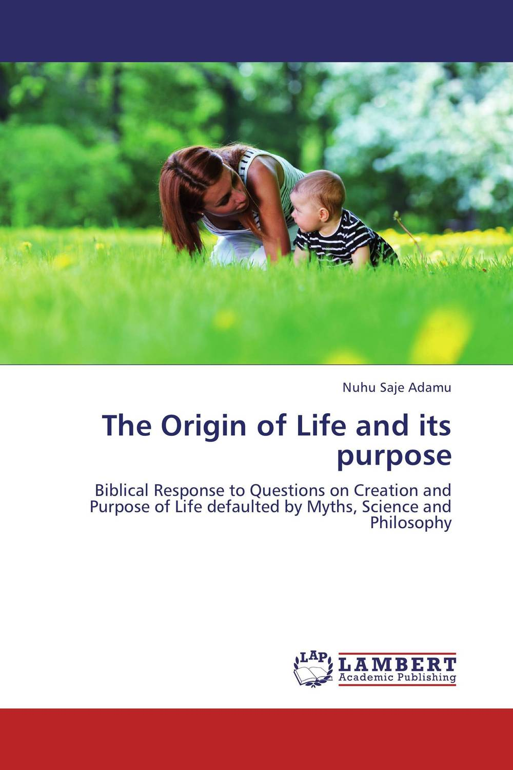 The Origin of Life and its purpose