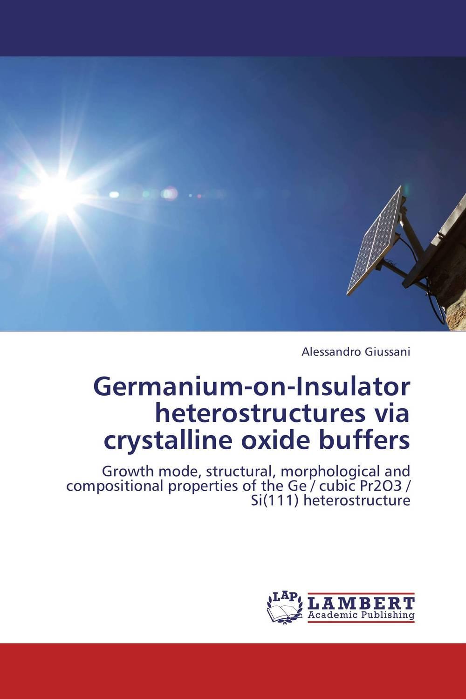 Germanium-on-Insulator heterostructures via crystalline oxide buffers girjesh singh v ganesan and s b shrivastava structural studies of nano crystalline metal oxide films