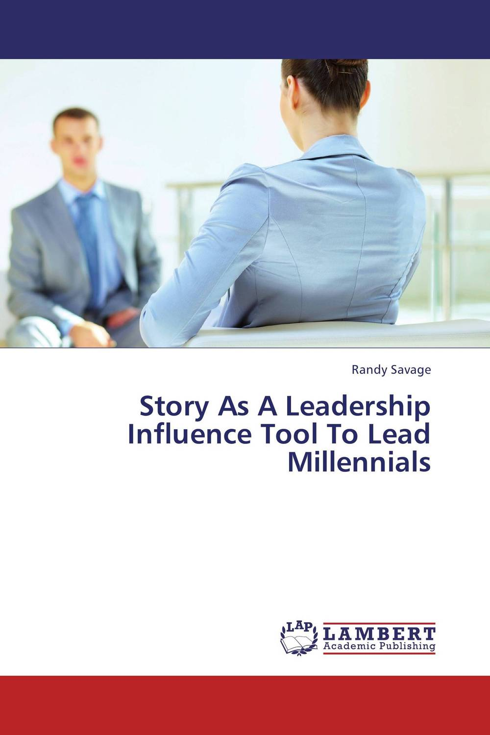 Story As A Leadership Influence Tool To Lead Millennials