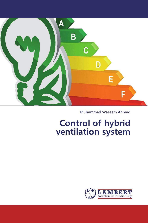 Control of hybrid ventilation system acid rain global warming depletion of ozone layer