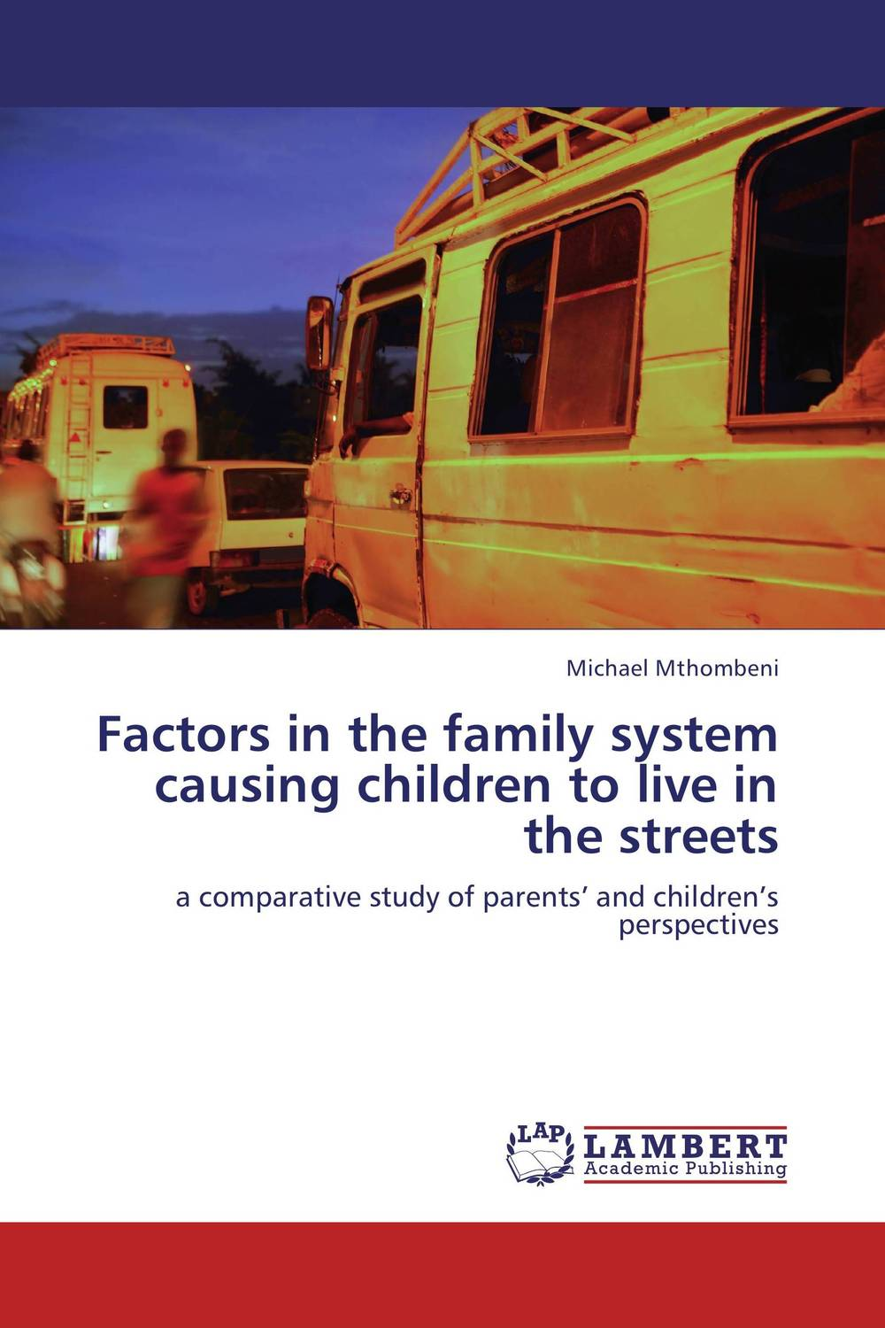 Factors in the family system causing children to live in the streets the medical interview the three function approach