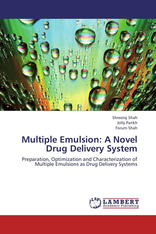 Multiple Emulsion: A Novel Drug Delivery System deepika singh and amita verma floating drug delivery system a novel technology