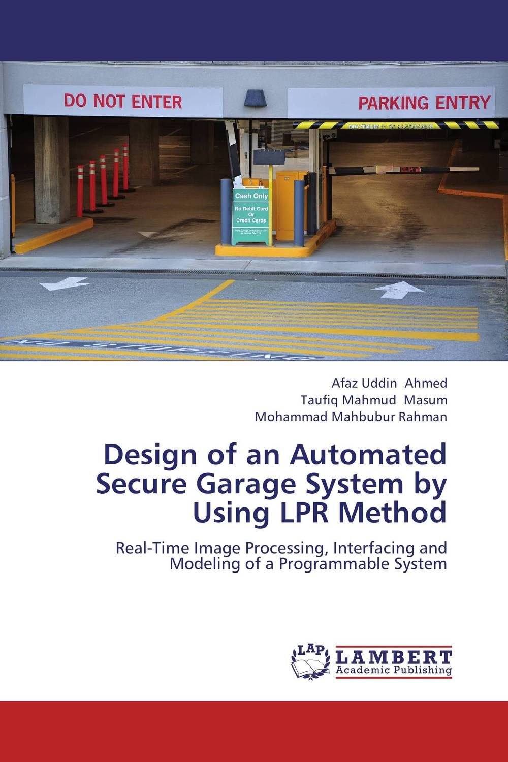 Design of an Automated Secure Garage System by Using LPR Method the construction of online automated students matching system