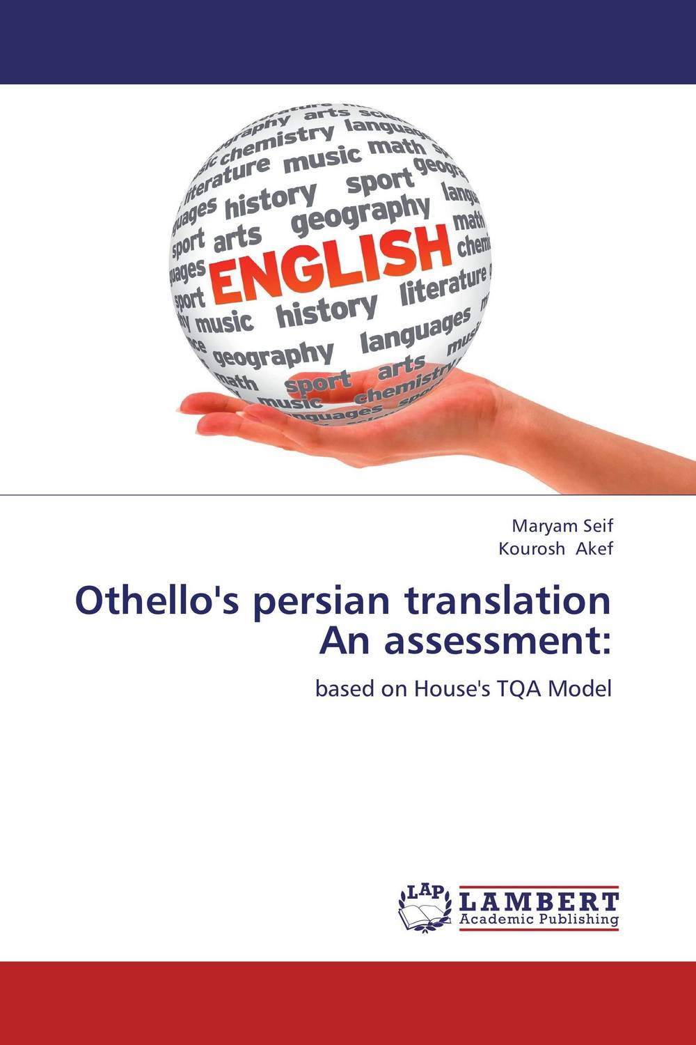 Othello's persian translation An assessment: the stylistic identity of english literary texts