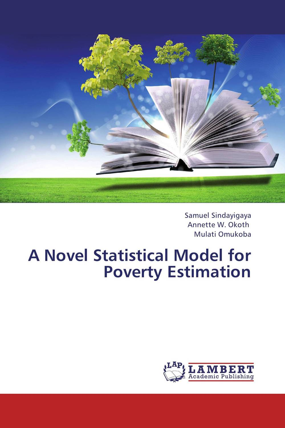 A Novel Statistical Model for Poverty Estimation the lonely polygamist – a novel