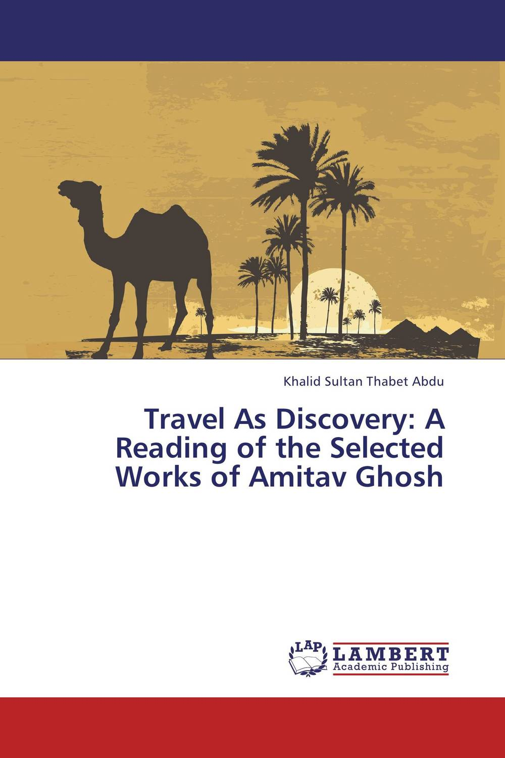 Travel As Discovery: A Reading of the Selected Works of Amitav Ghosh the selected works of h g wells
