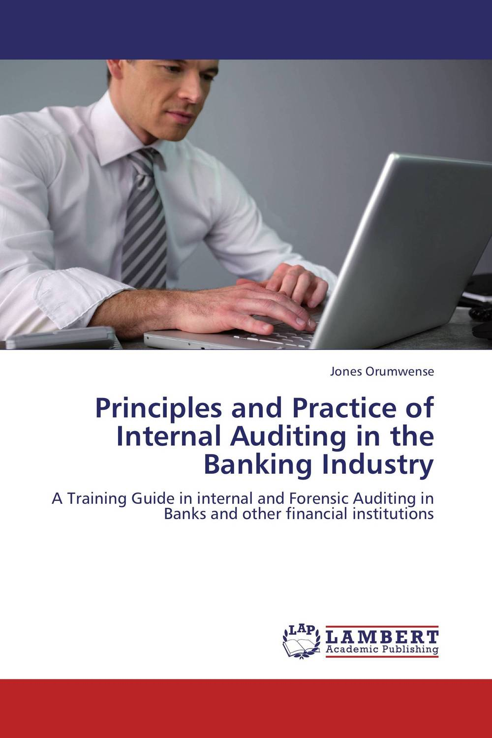 Principles and Practice of Internal Auditing in the Banking Industry james paterson c lean auditing driving added value and efficiency in internal audit