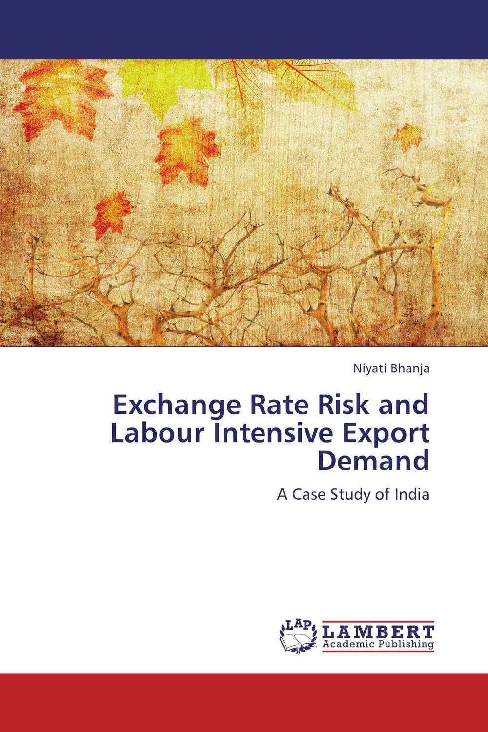 Exchange Rate Risk and Labour Intensive Export Demand srichander ramaswamy managing credit risk in corporate bond portfolios a practitioner s guide