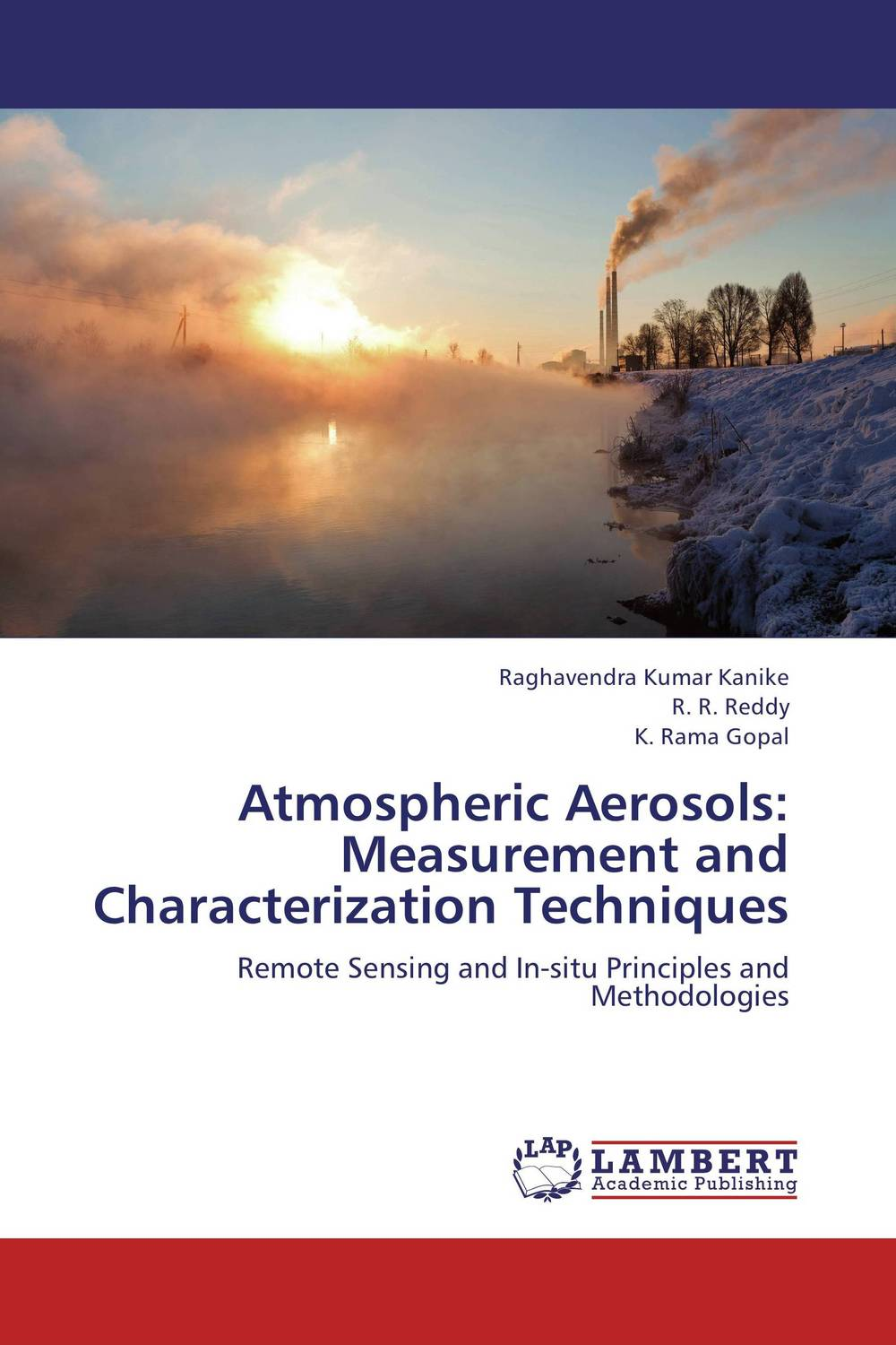 Atmospheric Aerosols: Measurement and Characterization Techniques sanat kumar das and achuthan jayaraman atmospheric radiative forcing