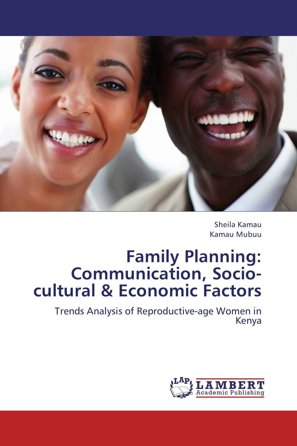 Family Planning: Communication, Socio-cultural & Economic Factors  david butali namasaka factors influencing deviant socio cultural practices among adolescents
