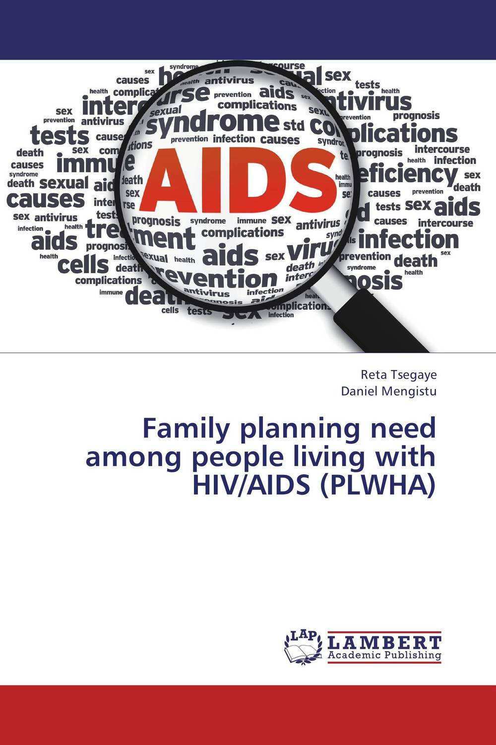 Family planning need among people living with HIV/AIDS (PLWHA) assessing family planning decision