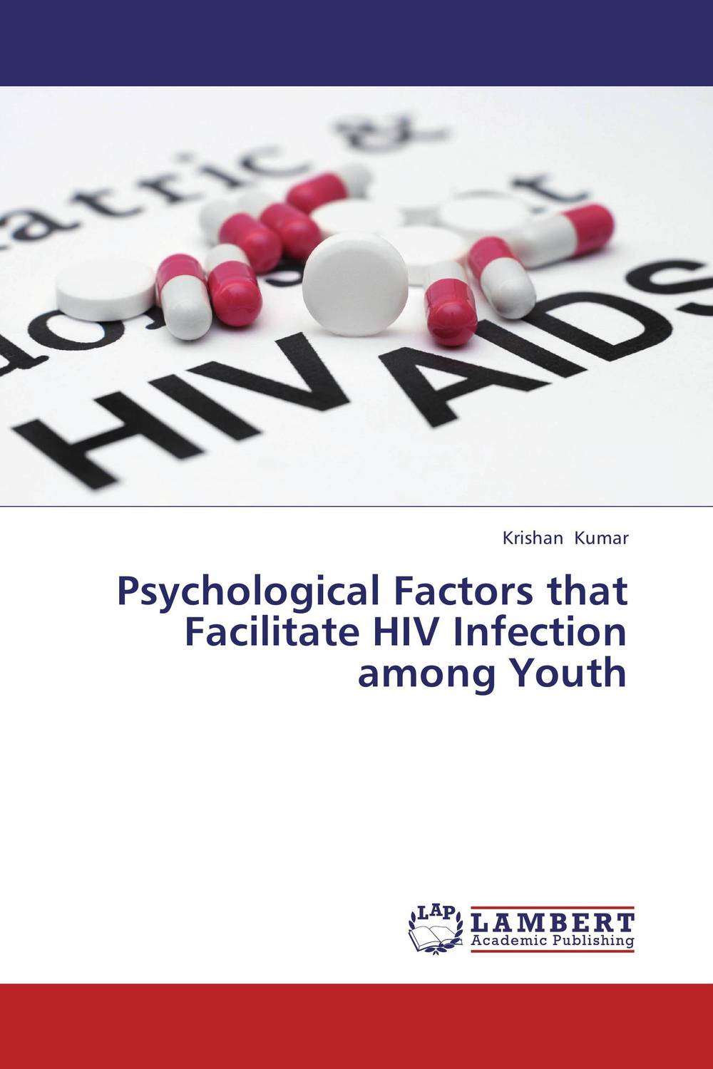 Psychological Factors that Facilitate HIV Infection among Youth koning jan de high returns from low risk