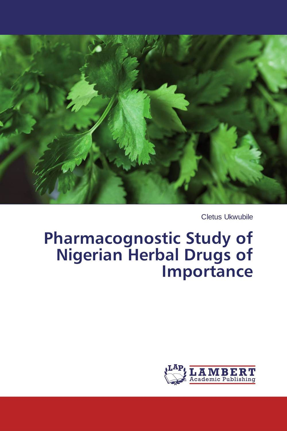 Pharmacognostic Study of Nigerian Herbal Drugs of Importance pharmacognostic study of nigerian herbal drugs of importance