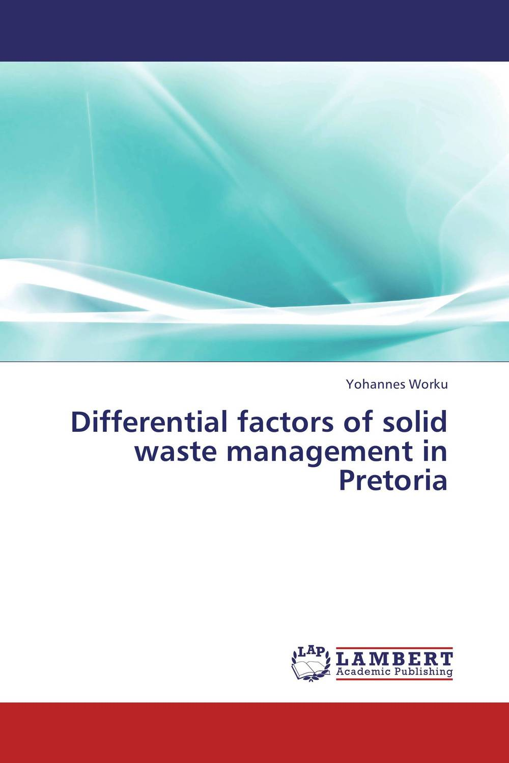 Differential factors of solid waste management in Pretoria logistic management