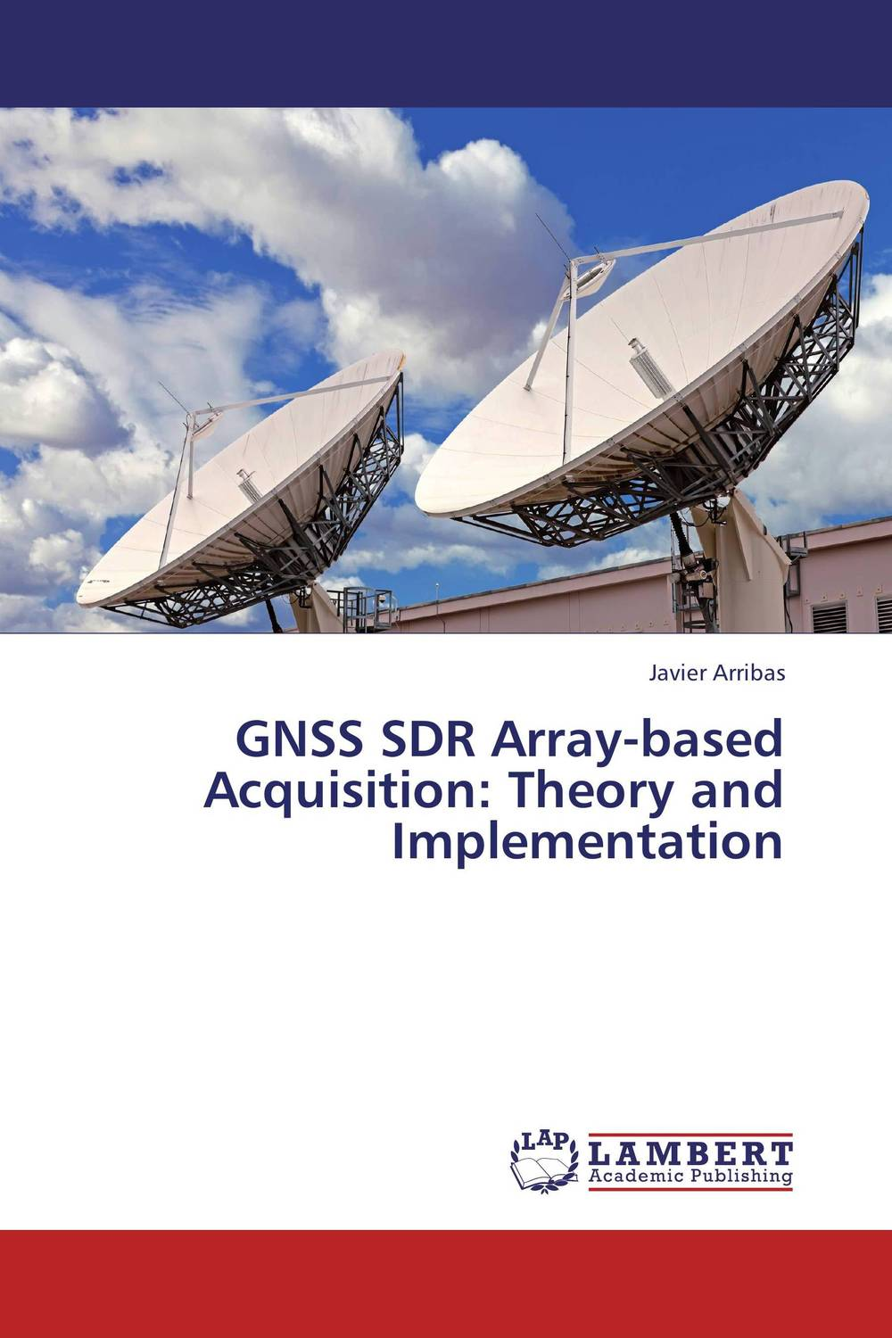GNSS SDR Array-based Acquisition: Theory and Implementation autonomy theory and implementation