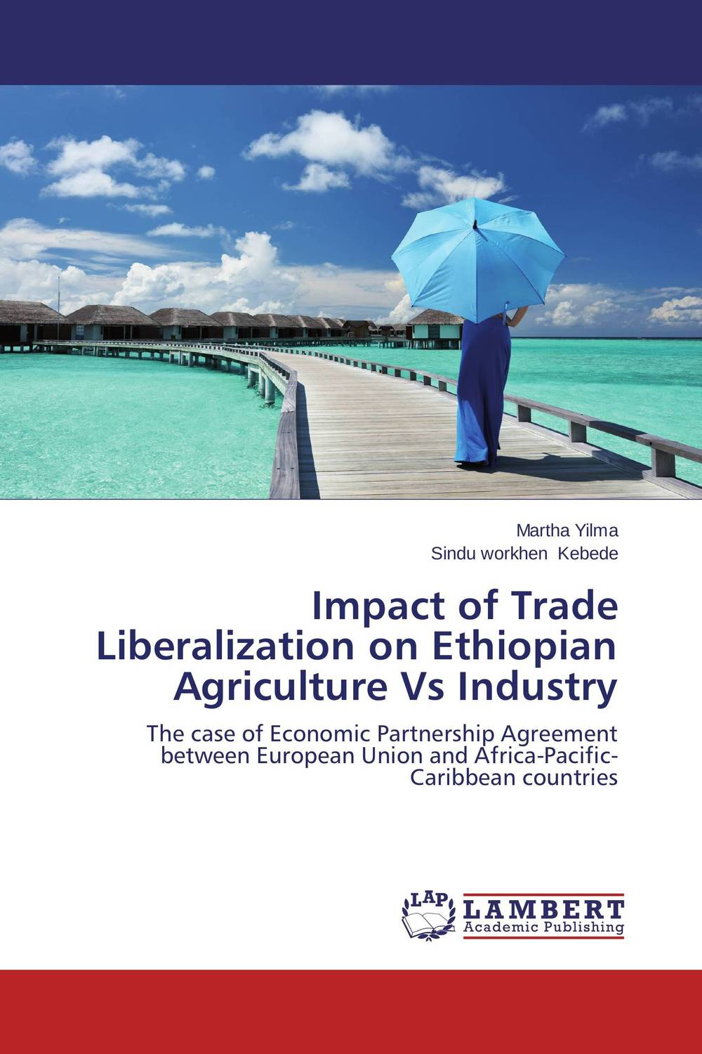 Impact of Trade Liberalization on Ethiopian Agriculture Vs Industry