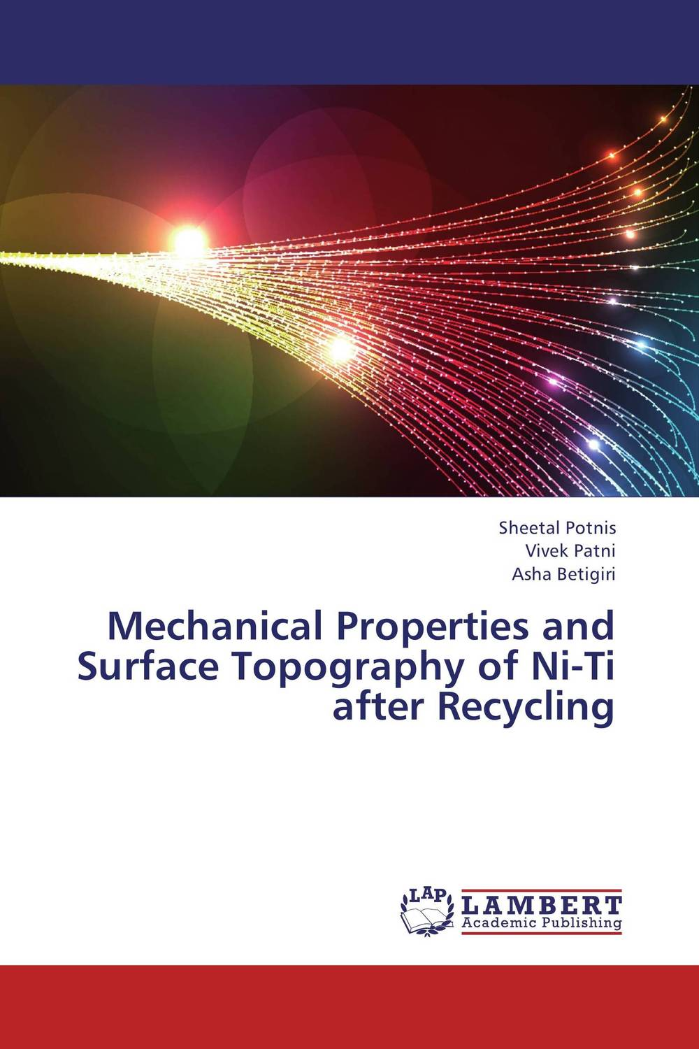 Mechanical Properties and Surface Topography of Ni-Ti after Recycling simranjeet kaur amaninder singh and pranav gupta surface properties of dental materials under simulated tooth wear