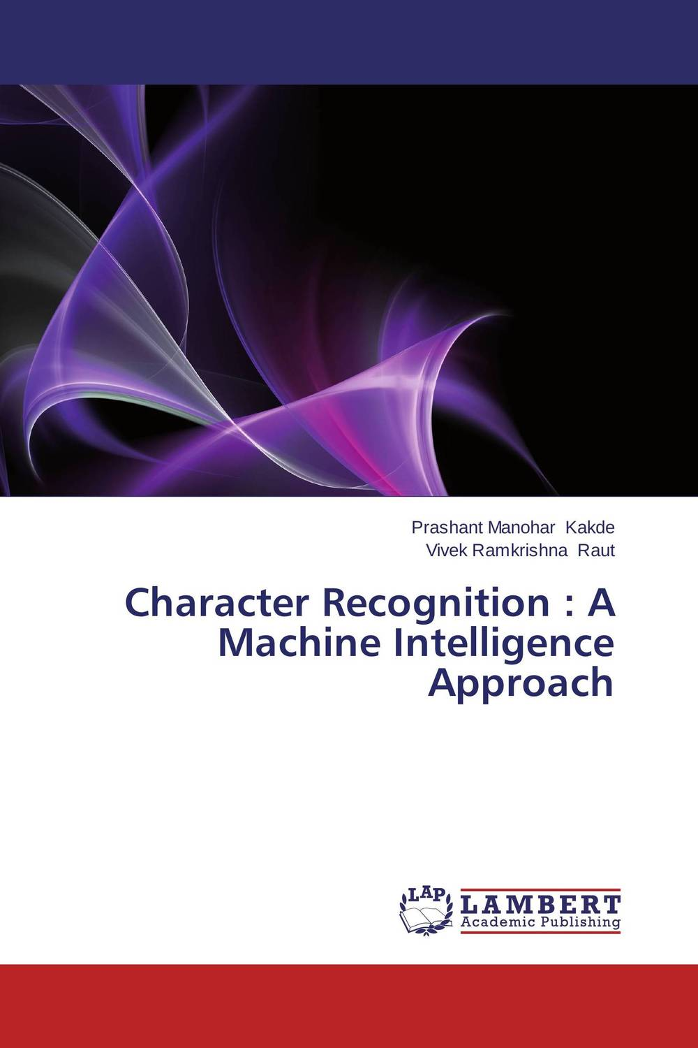 Character Recognition : A Machine Intelligence Approach pattern recognition