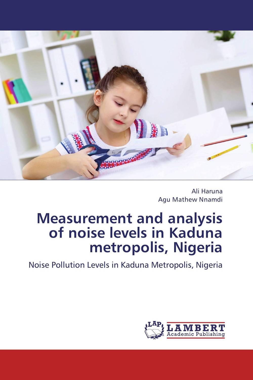 Measurement and analysis of noise levels in Kaduna metropolis, Nigeria