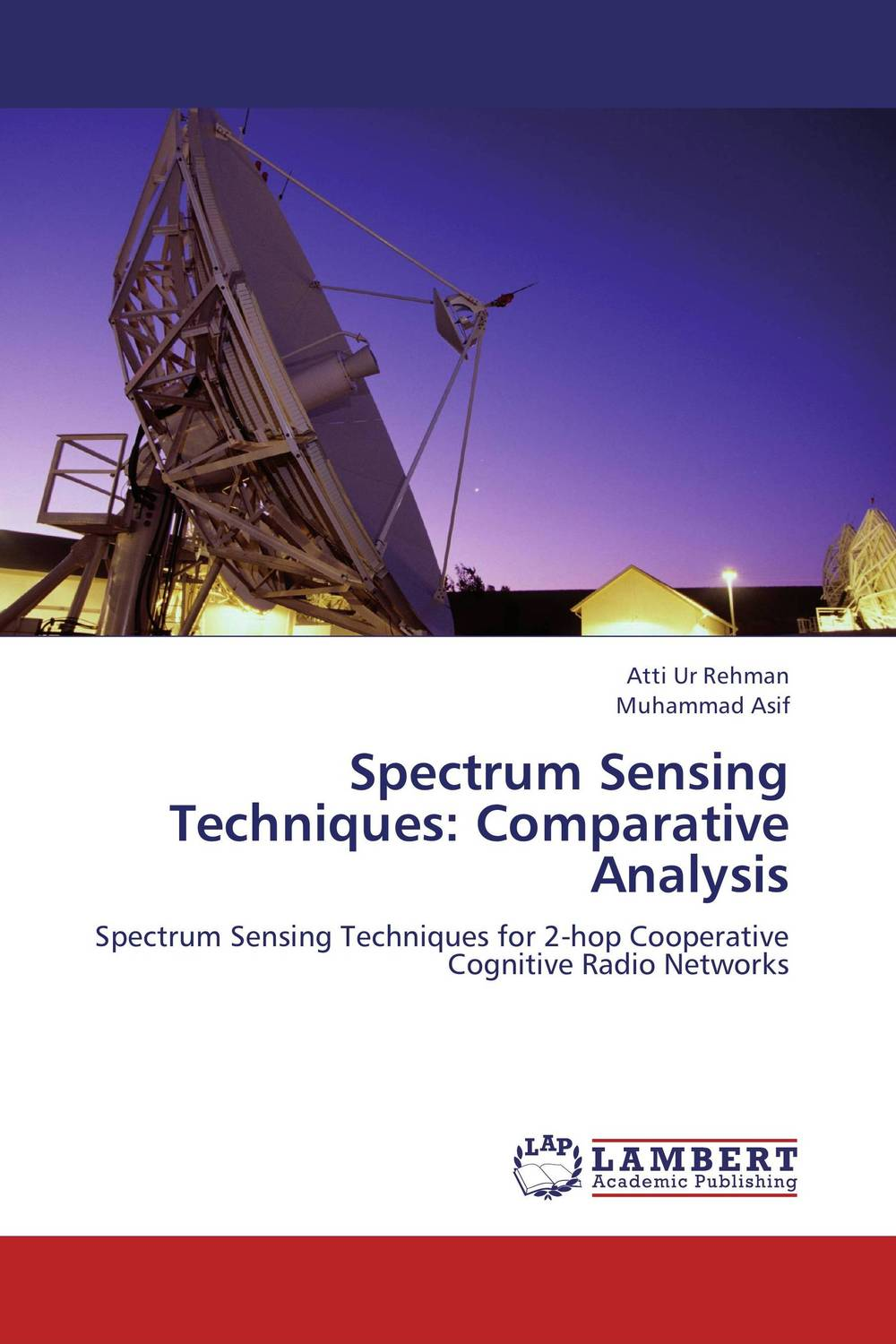 Spectrum Sensing Techniques: Comparative Analysis jai sukh paul singh cognitive radio spectrum sensing and its performance analysis