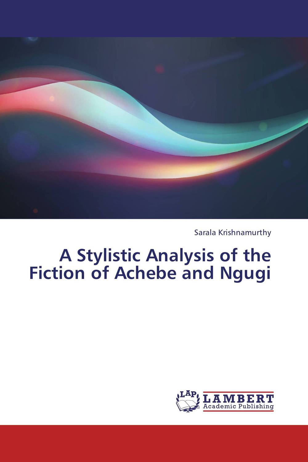 A Stylistic Analysis of the Fiction of Achebe and Ngugi the lonely polygamist – a novel
