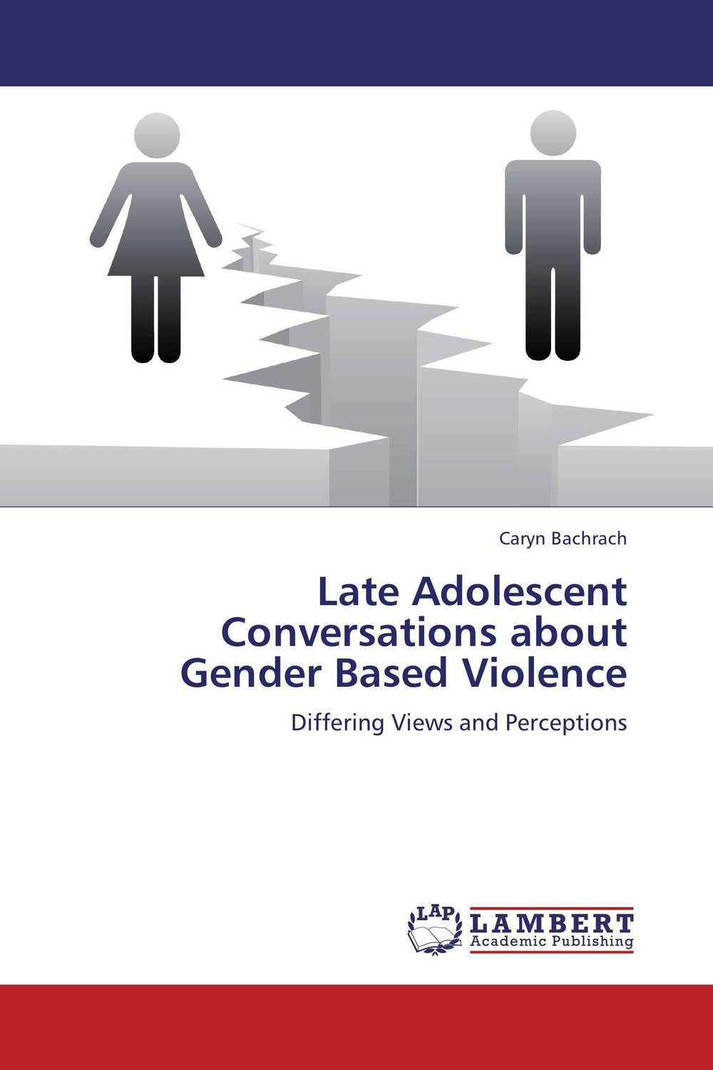 Late Adolescent Conversations about Gender Based Violence nation gender and cultures of violence