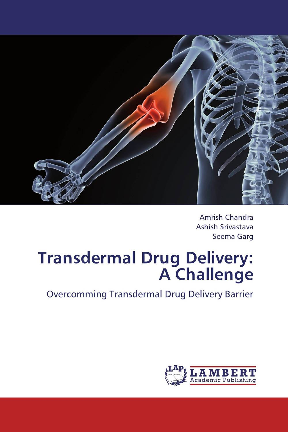 Transdermal Drug Delivery: A Challenge atamjit singh pal paramjit kaur khinda and amarjit singh gill local drug delivery from concept to clinical applications
