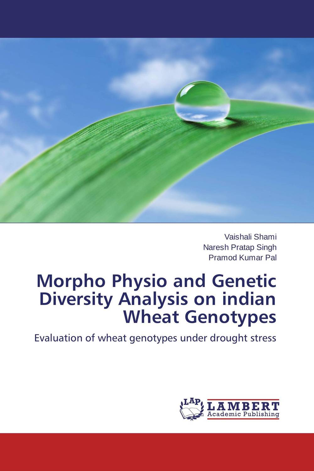 Morpho Physio and Genetic Diversity Analysis on indian Wheat Genotypes vaishali shami naresh pratap singh and pramod kumar pal morpho physio and genetic diversity analysis on indian wheat genotypes