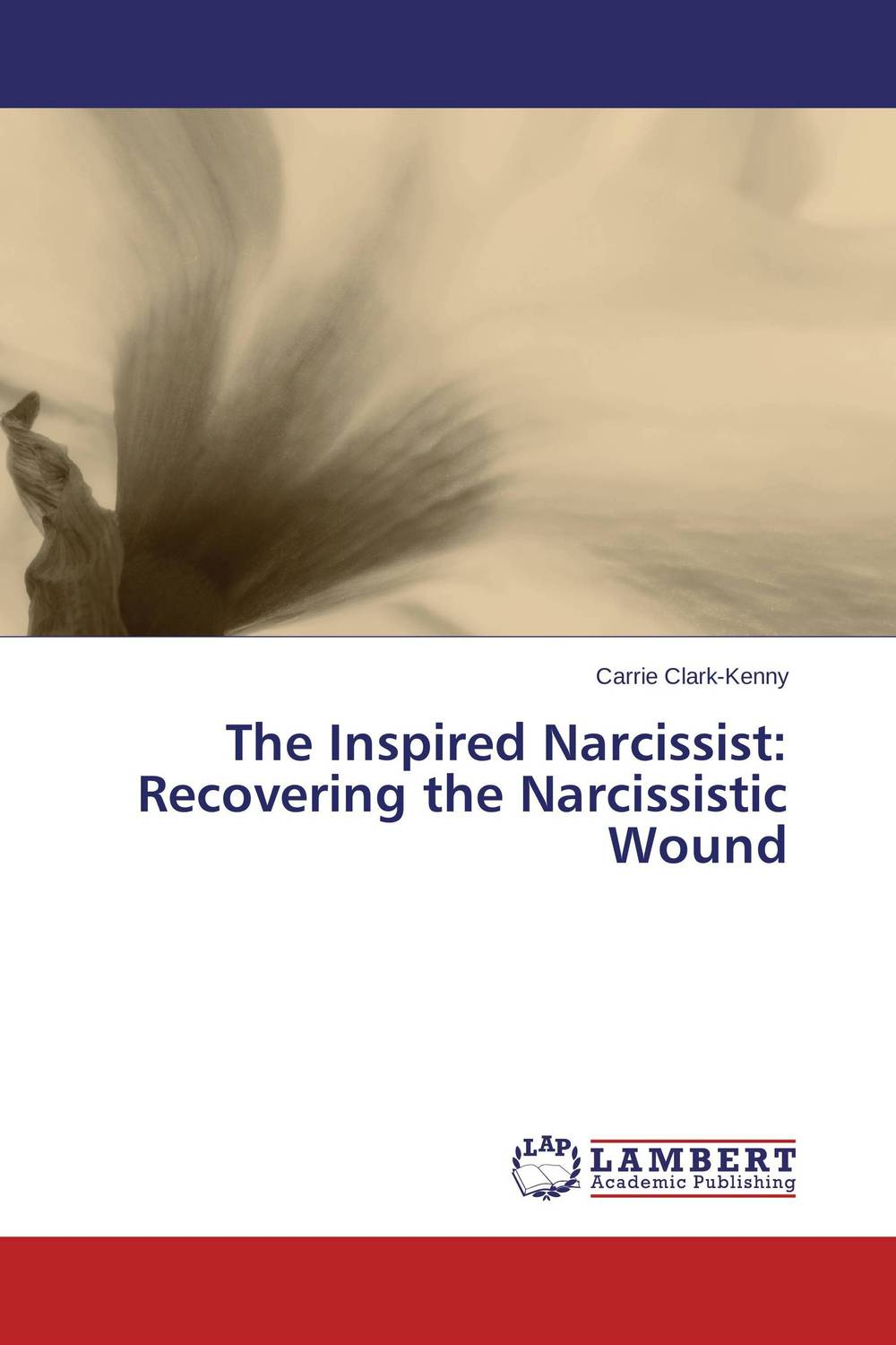 The Inspired Narcissist: Recovering the Narcissistic Wound the heir
