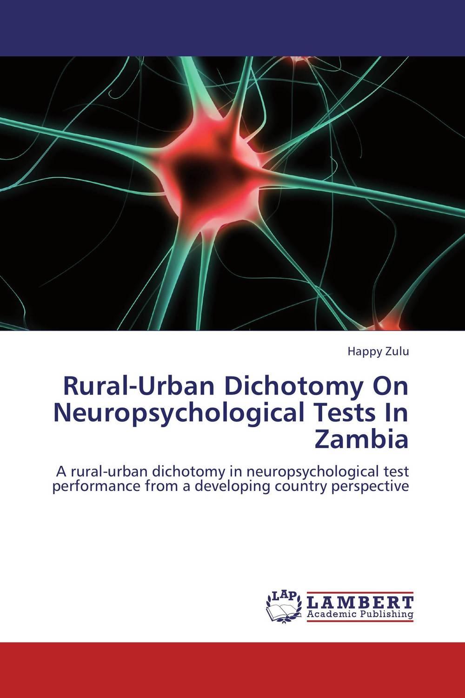 где купить  Rural-Urban Dichotomy On Neuropsychological Tests In Zambia  по лучшей цене