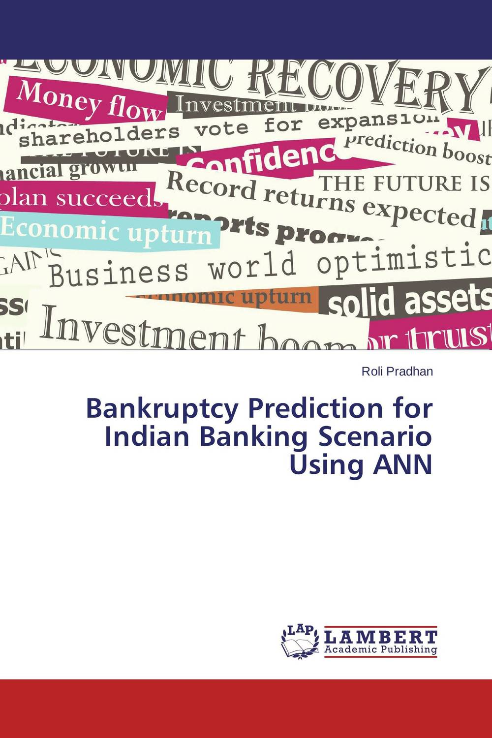 Bankruptcy Prediction for Indian Banking Scenario Using ANN credit and risk analysis by banks