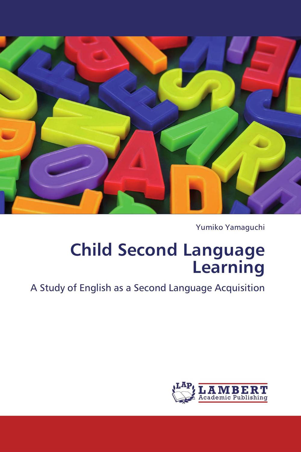 Child Second Language Learning constructing a language – a usage–based theory of language acquisition