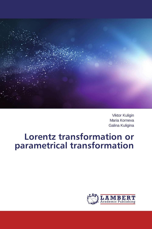 Lorentz transformation or parametrical transformation new transformation takaras mp11t