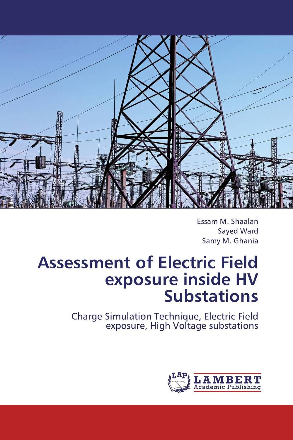 Assessment of Electric Field exposure inside HV Substations  essam m shaalan sayed ward and samy m ghania assessment of electric field exposure inside hv substations