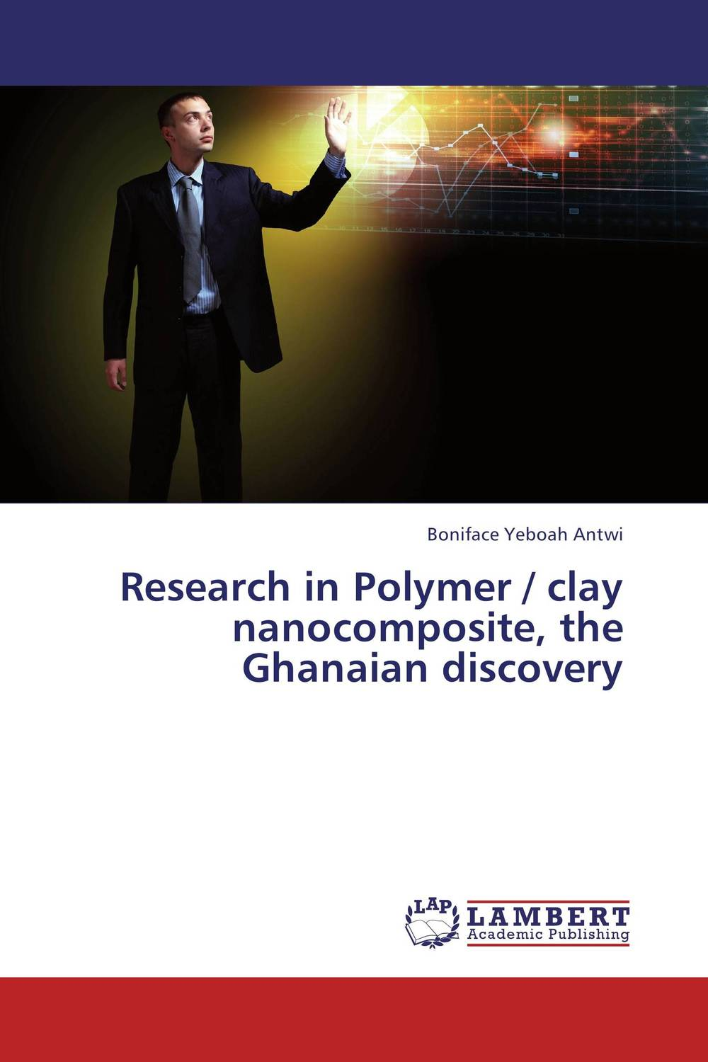 Research in Polymer / clay nanocomposite, the Ghanaian discovery wound healing properties of some indigenous ghanaian plants