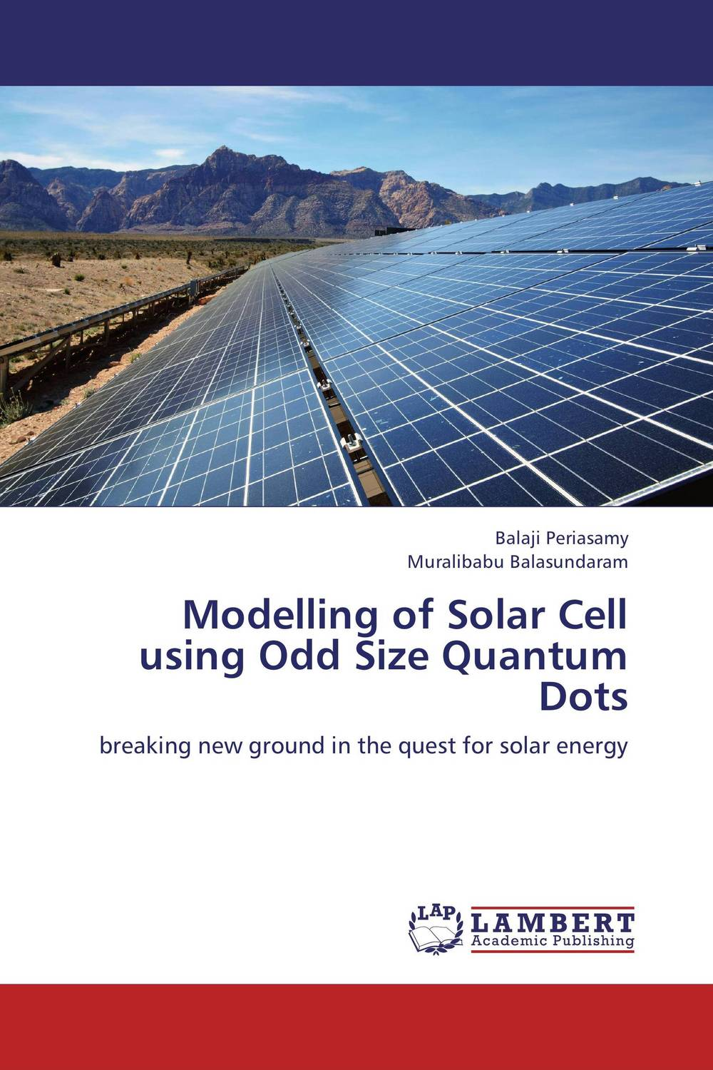 Modelling of Solar Cell using Odd Size Quantum Dots the universal energy one kind different degrees