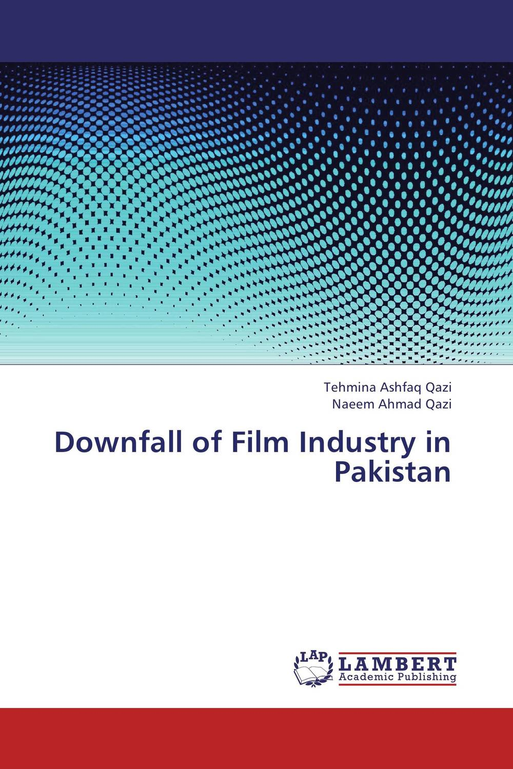 Downfall of Film Industry in Pakistan pakistan on the brink the future of pakistan afghanistan and the west