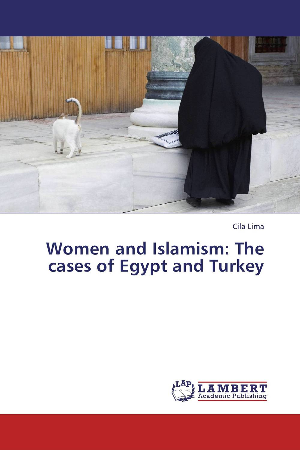 Women and Islamism: The cases of Egypt and Turkey a study of the religio political thought of abdurrahman wahid